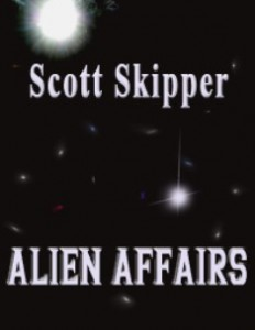 Alien Affairs-by Scott Skipper cover