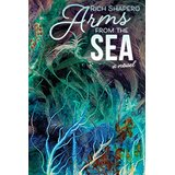 Arms From the Sea-by Rich Shapero cover pic