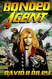 Bonded Agent-by David B. Riley cover pic