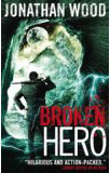 Broken Hero-by Jonathan Wood cover
