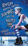 Even White Trash Zombies get the Blues-by Diana Rowland cover