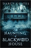 The Haunting of Blackwood House-by Darcy Coates cover