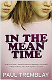 In the Mean Time-by Paul Tremblay cover pic