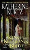 King Kelson's Bride-by Katherine Kurtz cover pic