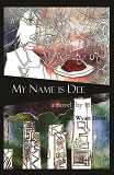 My Name is Dee-by Robin Wyatt Dunn cover pic