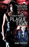 Plague Town-by Dana Fredsti cover
