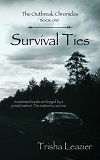 Survival Ties-by Trisha Leazier cover pic