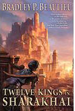 Twelve Kings in Sharakhai-by Bradley P. Beaulieu cover pic