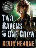 Two Ravens One Crow-by Kevin Hearne cover pic