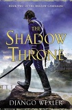 The Shadow Throne-by Django Wexler cover