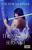 The Sword and Its Servant-by Victor Salinas cover pic