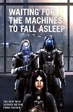 Waiting For the Machines to Fall Asleep-edited by Peter Oberg cover