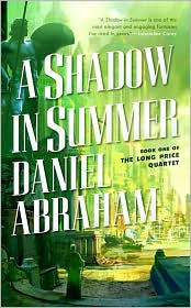 A Shadow in Summer-by Daniel Abraham cover pic