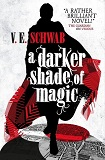 A Darker Shade of Magic-by V.E. Schwab cover pic