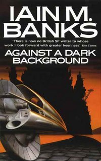 Against a Dark Background-by Iain M. Banks cover pic