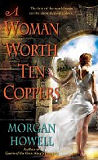 A Woman Worth Ten Coppers-by Morgan Howell cover