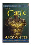 The Eagle: Camulod Chronicles-by Jack Whyte cover