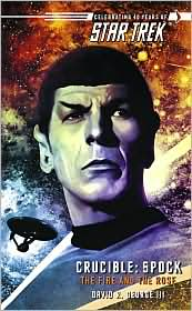 TOS: Crucible: Spock-The Fire and the Rose-by David R. George cover