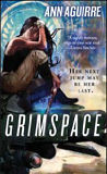 Grimspace - Book 1 of the Sirantha Jax trilogy-by Ann Aguirre cover