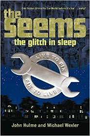 The Seems: The Glitch in Sleep-by John Hulme , Michael Wexler cover