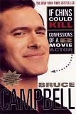 If Chins Could Kill: Confessions of a B Movie Actor-edited by Bruce Campbell cover