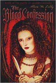 The Blood Confession-by Alisa M. Libby cover
