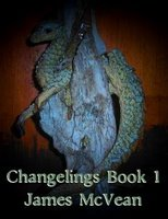 Changelings Book 1: Dragons and Demons-by James A. McVean cover