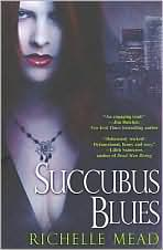 Succubus Blues-by Richelle Mead cover