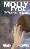 Molly Fyde and the Parsona Rescue -by Hugh Howey cover
