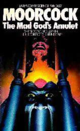 The Mad God's Amulet-by Michael Moorcock cover