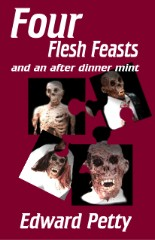 Four Flesh Feasts and an After-Dinner Mint-by Edward Petty cover pic