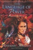 The Language of Power -by Rosemary Kirstein cover