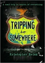 Tripping to Somewhere-by Kristopher Reisz cover