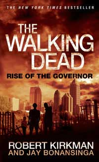 The Walking Dead: Rise of the Governor-by Robert Kirkman, Robert Kirkman cover pic