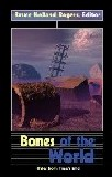 Bones of the World-edited by Bruce Holland Rogers cover