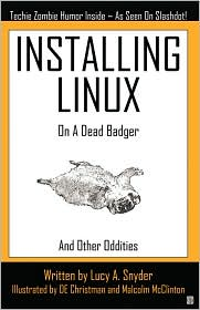 Installing Linux on a Dead Badger-by Lucy A. Snyder cover