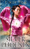 Silver Phoenix: Beyond the Kingdom of Xia-by Cindy Pon cover