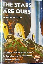 The Stars are Ours-by Andre Norton cover