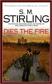 Dies the Fire-by S. M. Stirling cover