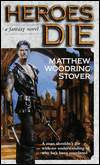 Heroes Die-by Matthew Woodring Stover cover