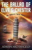 The Ballad of Elva and Chester: Or: Mostly Their Fault-by Adrian Archangelo cover
