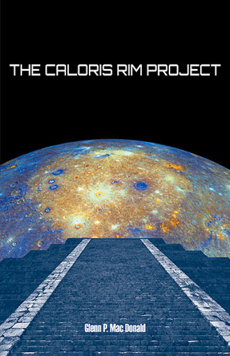 The Caloris Rim Project-by Glenn P. Mac Donald cover