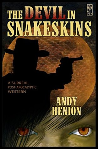 The Devil In Snakeskins-by Andy Henion cover