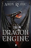 The Dragon Engine-by Andy Remic cover