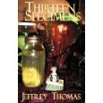 Thirteen Specimens-by Jeffrey Thomas cover pic