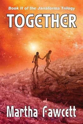 Together: Book II of the Janaforma Trilogy-by Martha Fawcett cover