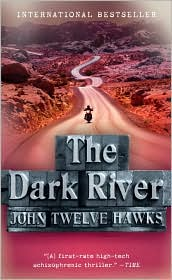The Dark River-by John Twelve Hawks cover