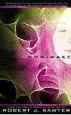 Wake (WWW Trilogy Book 1)-by Robert J. Sawyer cover