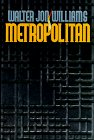 Metropolitan-by Walter Jon Williams cover