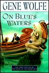 On Blue's Waters-by Gene Wolfe cover pic